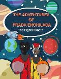 The Adventures of Prada Enchilada: The Eight Planets