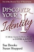 Discover Your Identity: 15 Stories by Real People to Inspire and Ignite Your Soul