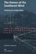 The Demon of the Southwest Wind: Tracking the Zodiac Killer