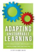 Adapting Unstoppable Learning: How to Differentiate Instruction to Improve Student Success at All Learning Levels