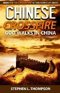 Chinese Crossfire: God Walks in China