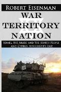 War Territory Nation: Israel, the Arabs, and the Jewish People and Cyprus: Aphrodite's Isle