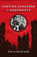 Hunting Saracens and Modernists: Saving America and the West