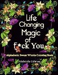 Life Changing Magic of F*ck You: Midnight Edition: An Alphabetic Swear Words Coloring Book