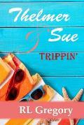Thelmer & Sue: Trippin'
