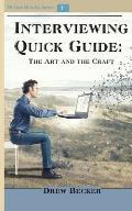 Interviewing Quick Guide: The Art and Craft