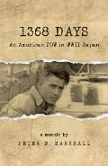 1368 Days: An American POW in WWII Japan