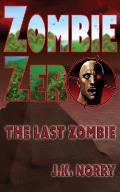 Zombie Zero: The Last Zombie