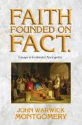 Faith Founded on Fact: Essays in Evidential Apologetics