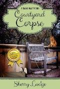Courtyard Corpse: A Cassie Hall Mystery