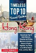 Hong Kong: Hong Kong's Top 10 Hotel Districts, Shopping and Dining, Museums, Activities, Historical Sights, Nightlife, Top Things