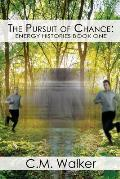 The Pursuit of Chance: Energy Histories Book One