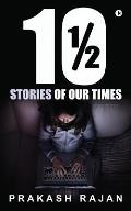 10 1/2 Stories of Our Times