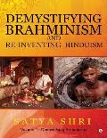 Demystifying Brahminism and Re-Inventing Hinduism: Volume 1 - Demystifying Brahminism