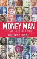 Money Man: 21st Century Super Hero