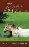 Zen in the Stable: Wisdom from the Equestrian Life