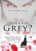 Quien Fue Grey?