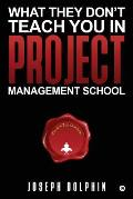 What They Don't Teach You in Project Management School