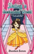 Daisy's Enchanted World: A Little Girl Travels Through Faraway Magical Lands