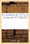 La Constitution de 1875 Et Les ?lections de 1877