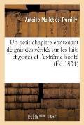Un Petit Chapitre Contenant de Grandes V?rit?s Sur Les Faits Et Gestes Et l'Extr?me Bont? de
