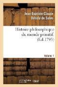 Histoire Philosophique Du Monde Primitif. Volume 1