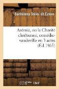 Az?mia, Ou La Charit? Chr?tienne, Com?die-Vaudeville En 3 Actes