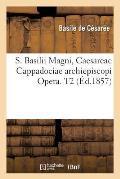 S. Basilii Magni, Caesareae Cappadociae Archiepiscopi Opera. T2 (Ed.1857)