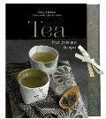 Tea: History, Traditions, and Recipes