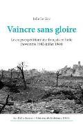 Vaincre Sans Gloire: Le Corps Expeditionnaire Francais En Italie (Novembre 1942-Juillet 1944)