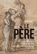 Le Geste D'Hector: Histoire Culturelle Et Psychologique de La Paternite