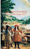 Chronique D'Une Fin de Siecle Sous Louis XIV