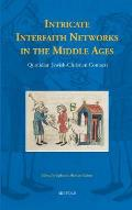 Intricate Interfaith Networks in the Middle Ages: Quotidian Jewish-Christian Contacts