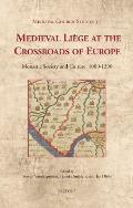 Medieval Liege at the Crossroads of Europe: Monastic Society and Culture, 1000-1300