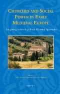 Churches and Social Power in Early Medieval Europe: Integrating Archaeological and Historical Approaches