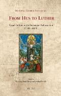 From Hus to Luther: Visual Culture in the Bohemian Reformation (1380-1620)