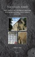 Vaucelles Abbey: Social, Political, and Ecclesiastical Relationships in the Borderland Region of the Cambresis, 1131-1300