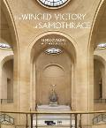 The Winged Victory of Samothrace: Rediscovering a Masterpiece