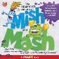 The Hilarious Adventures of Mish and Mash: The Story of How Two Monsters - And You - Make the Perfect Joke Book!
