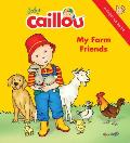 Baby Caillou: My Farm Friends: A Finger Fun Book