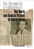 City & the Architecture of Change The Work & Radical Visions of Cedric Price