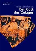 Der Gott Des Gelages: Dionysos, Satyrn Und Manaden Auf Attischem Trinkgeschirr Des 5. Jahrhunderts V. Chr.