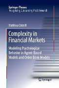 Complexity in Financial Markets: Modeling Psychological Behavior in Agent-Based Models and Order Book Models
