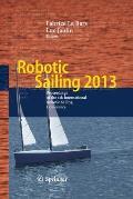 Robotic Sailing 2013: Proceedings of the 6th International Robotic Sailing Conference