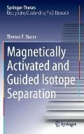 Magnetically Activated and Guided Isotope Separation