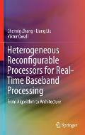 Heterogeneous Reconfigurable Processors for Real-Time Baseband Processing: From Algorithm to Architecture