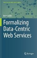 Formalizing Data-Centric Web Services