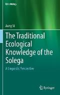 The Traditional Ecological Knowledge of the Solega: A Linguistic Perspective