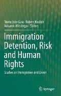 Immigration Detention, Risk and Human Rights: Studies on Immigration and Crime