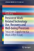 Persistent Work-Related Technology Use, Recovery and Well-Being Processes: Focus on Supplemental Work After Hours